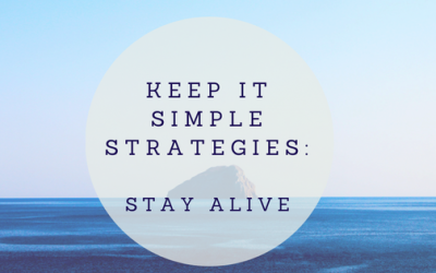 Keep It Simple Strategies: Stay Alive
