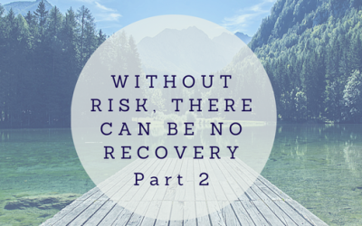 Recovery With Risk & Responsibility – Part 2