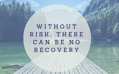 There Is No Recovery Without Risk & Responsibility
